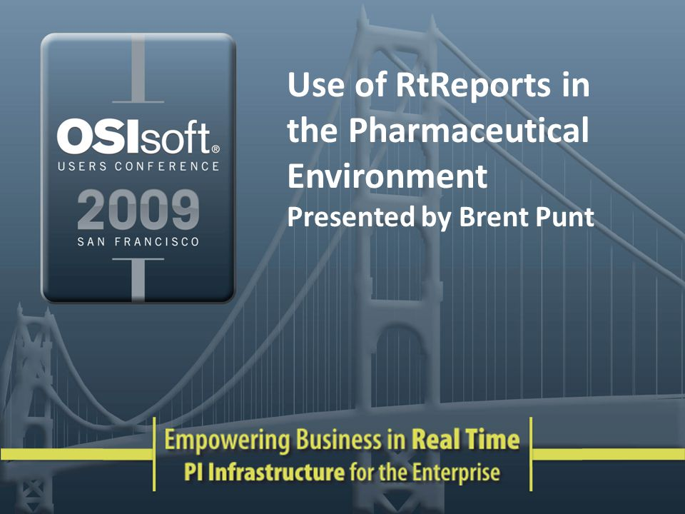 Use of RtReports in the Pharmaceutical Environment