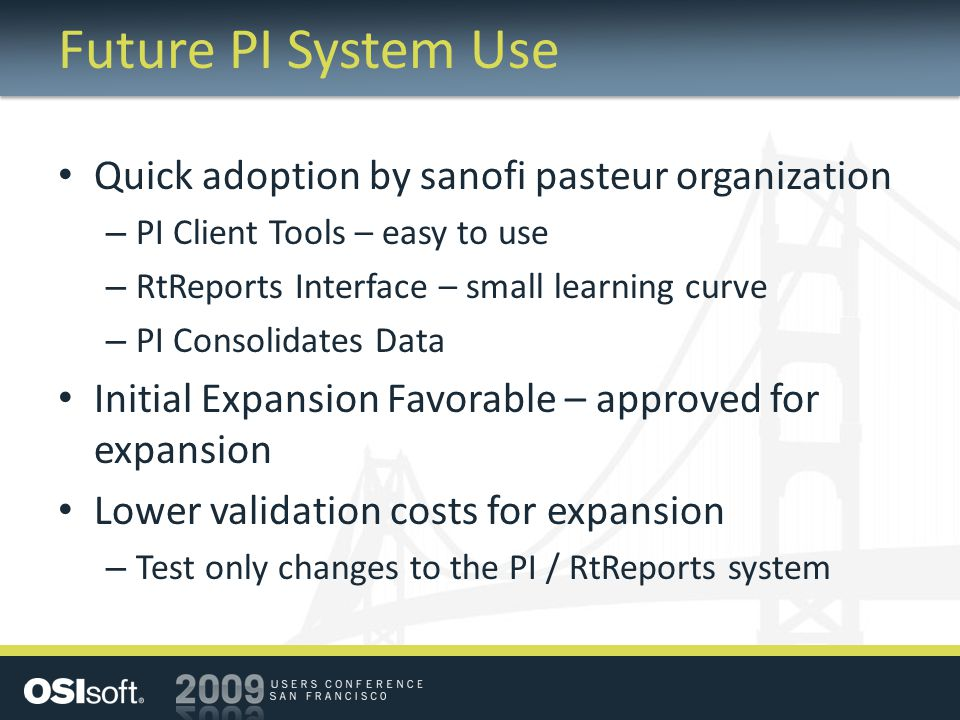 Future PI System Use Quick adoption by sanofi pasteur organization