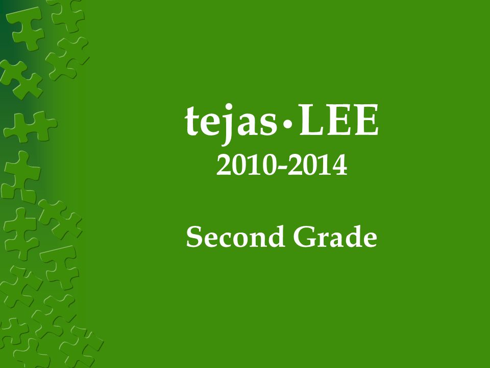 tejas•LEE 2010-2014 Second Grade