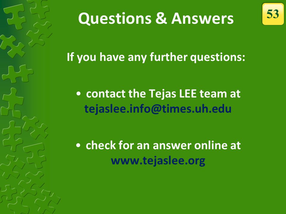 Questions & Answers 53 If you have any further questions: