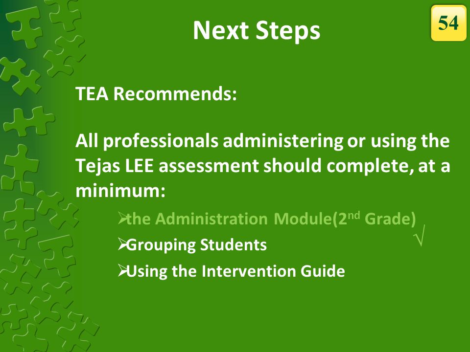 Next Steps √ 54 TEA Recommends: