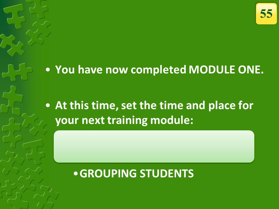 You have now completed MODULE ONE.