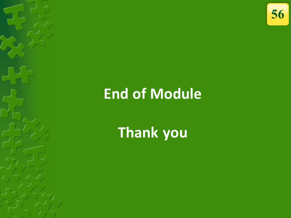 56 End of Module Thank you