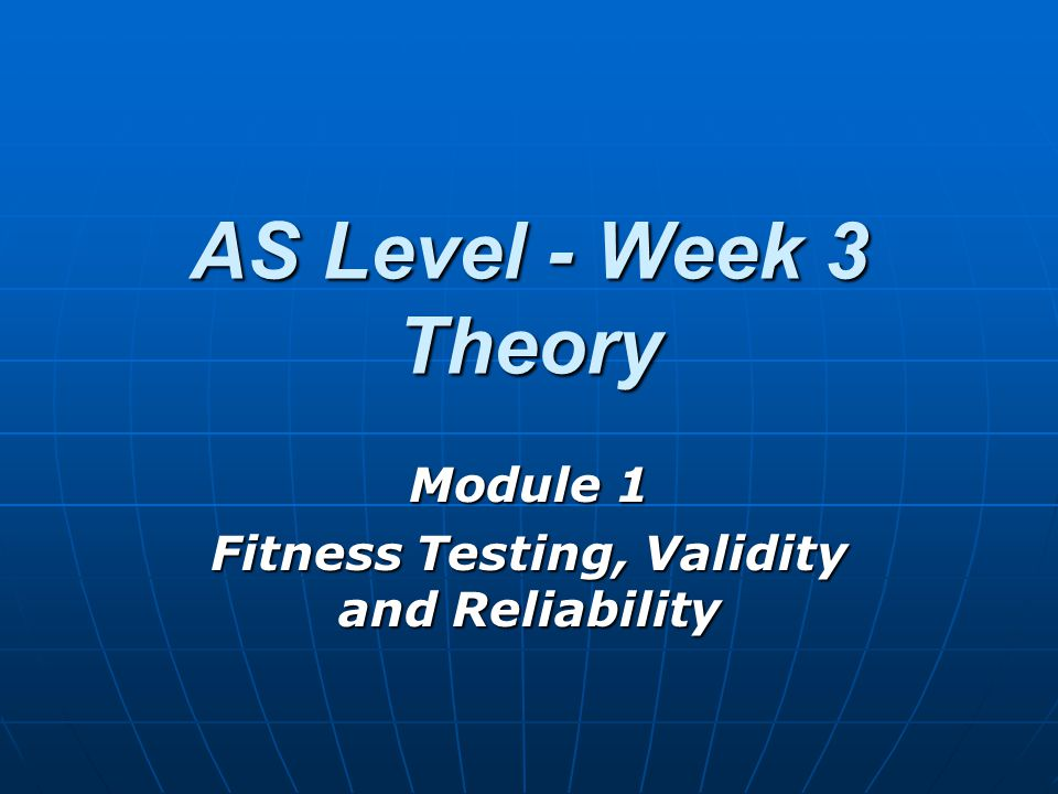 Module 1 Fitness Testing, Validity and Reliability