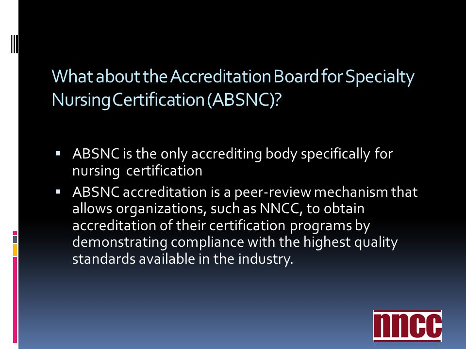 What about the Accreditation Board for Specialty Nursing Certification (ABSNC)