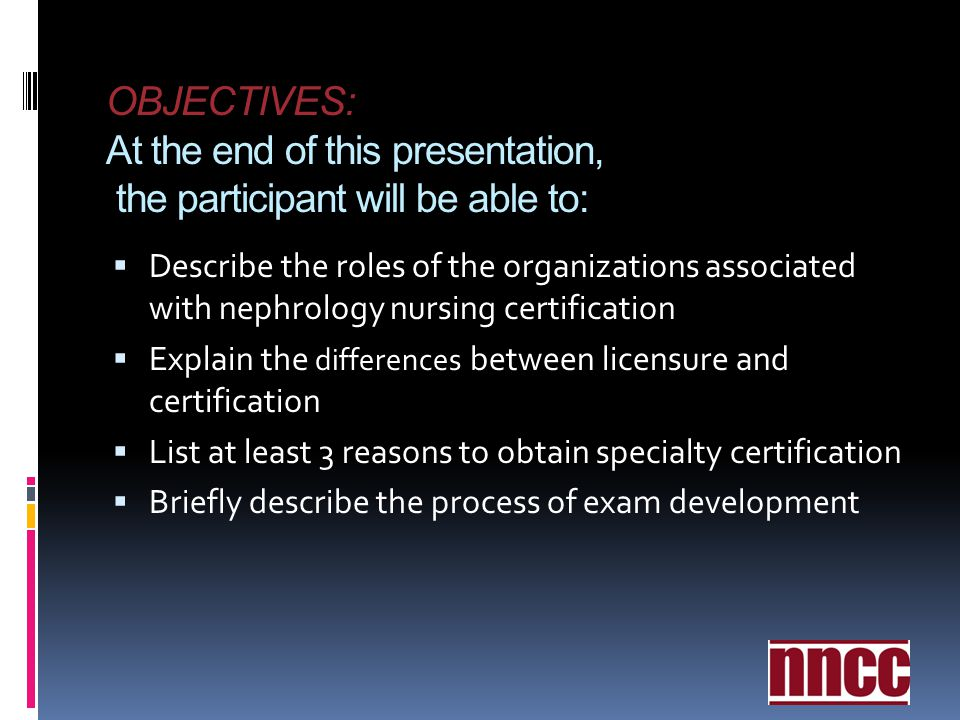 OBJECTIVES: At the end of this presentation, the participant will be able to: