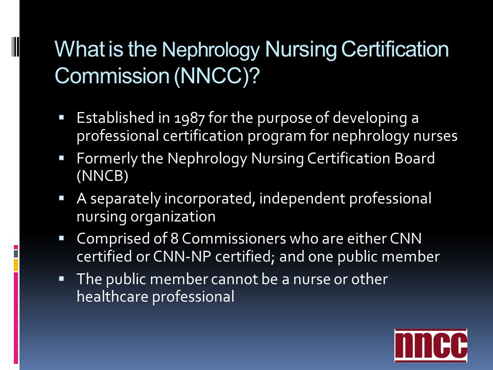 What is the Nephrology Nursing Certification Commission (NNCC)