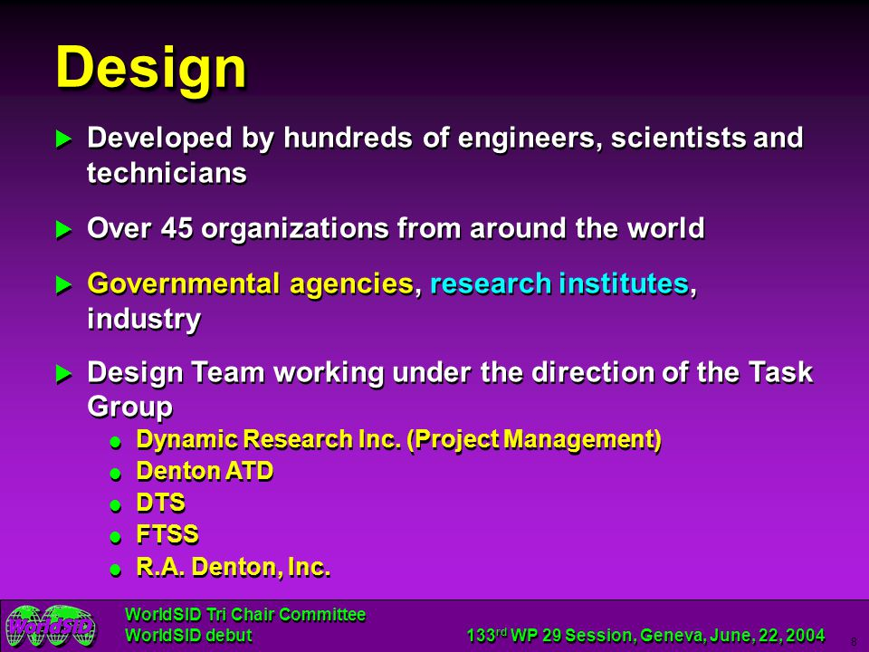 Design Developed by hundreds of engineers, scientists and technicians