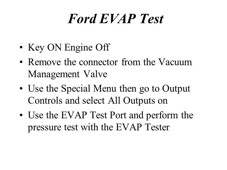 Ford EVAP Test Key ON Engine Off