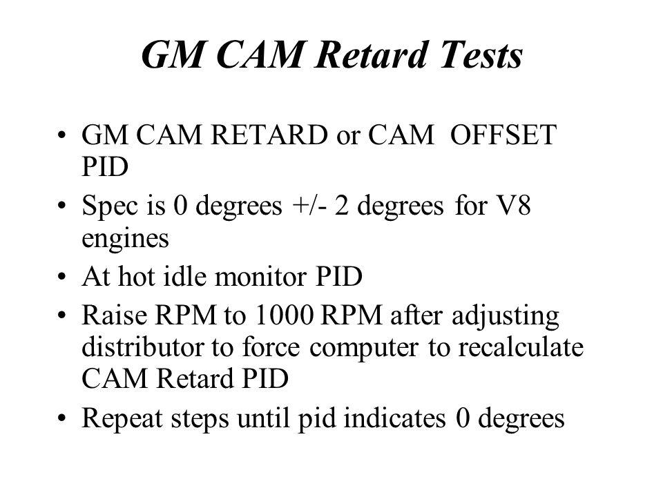 GM CAM Retard Tests GM CAM RETARD or CAM OFFSET PID