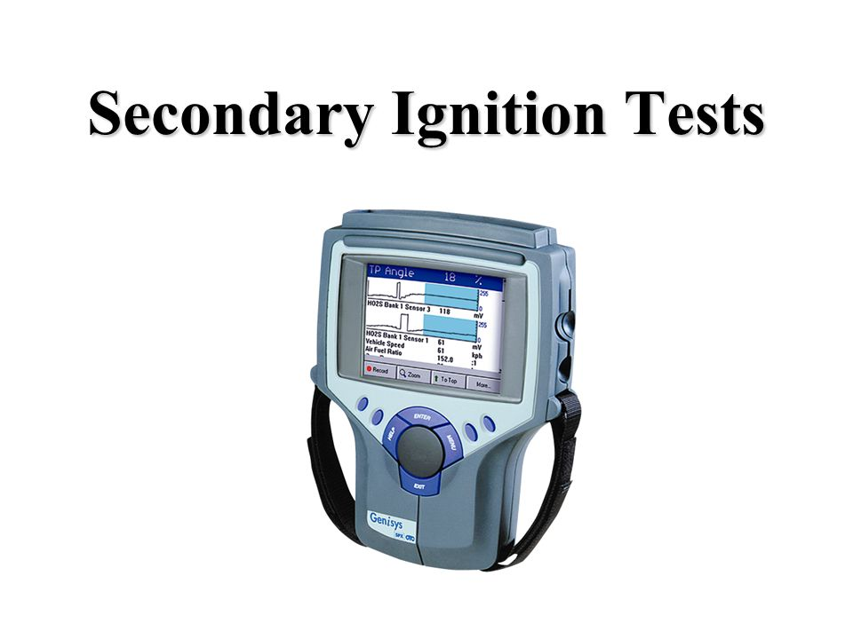 Secondary Ignition Tests