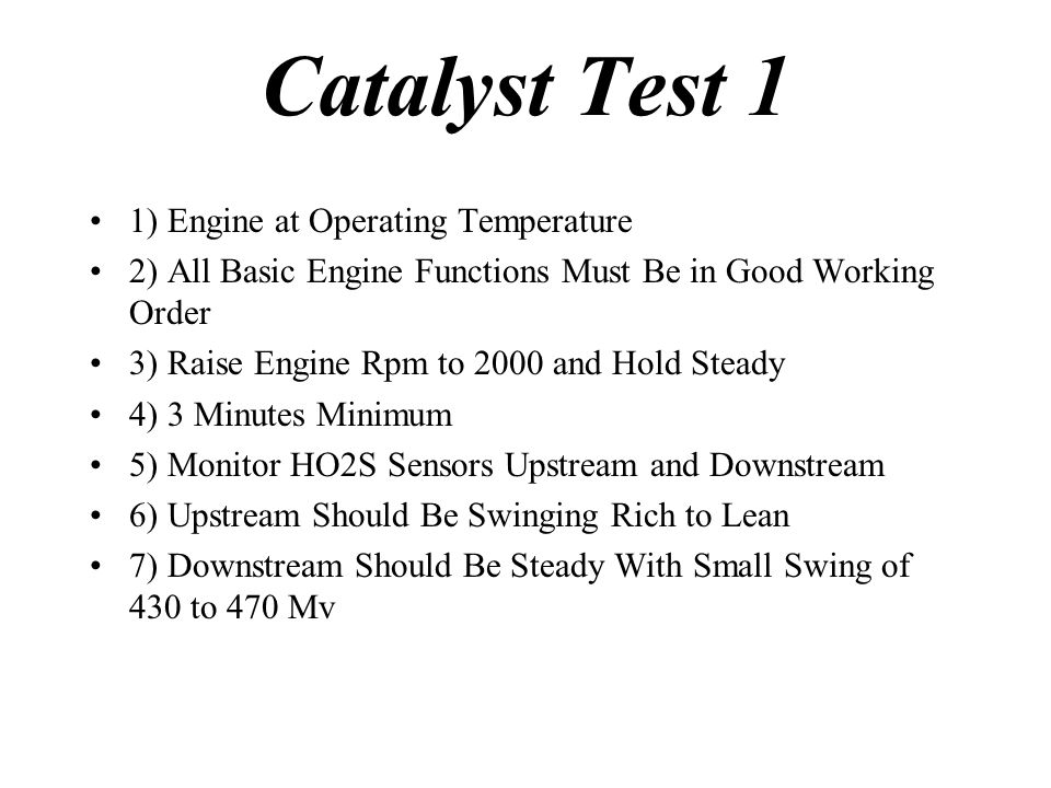 Catalyst Test 1 1) Engine at Operating Temperature