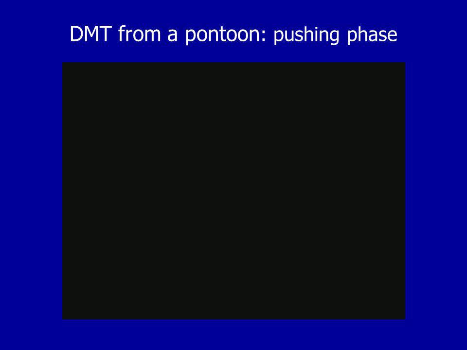 DMT from a pontoon: pushing phase