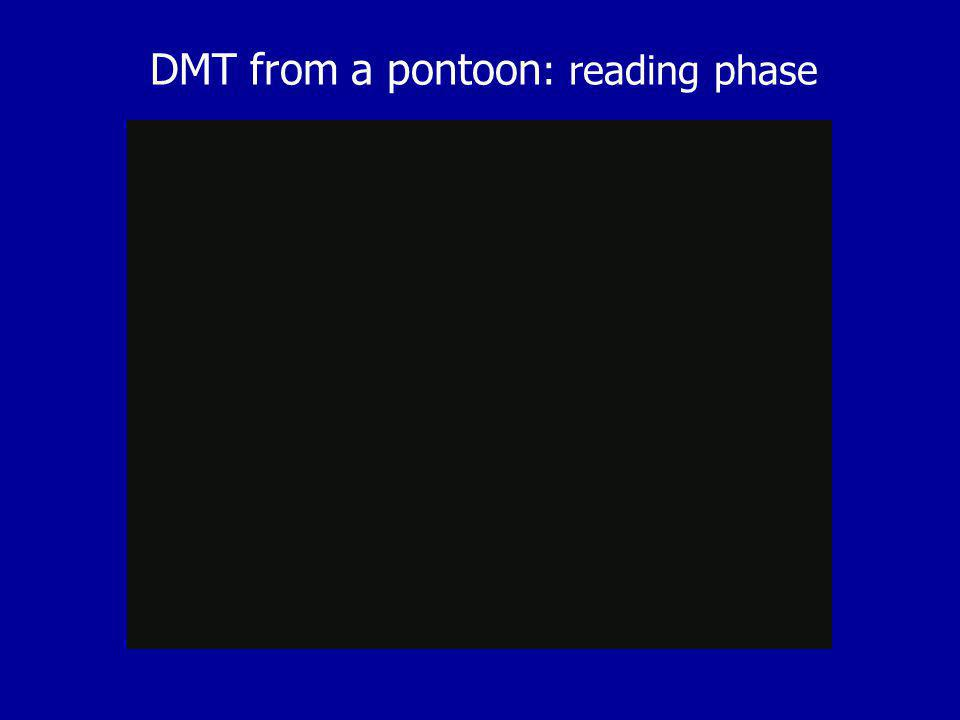 DMT from a pontoon: reading phase