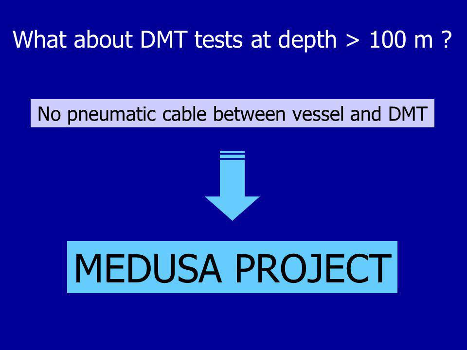 What about DMT tests at depth > 100 m