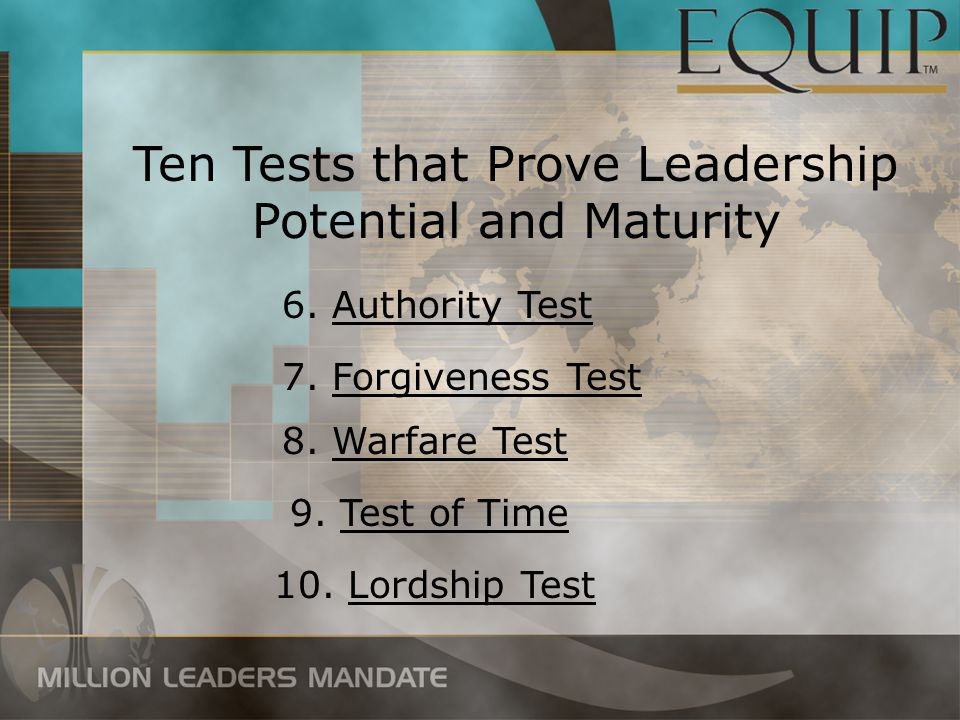 Ten Tests that Prove Leadership Potential and Maturity