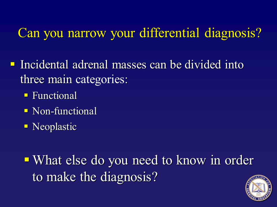 Can you narrow your differential diagnosis
