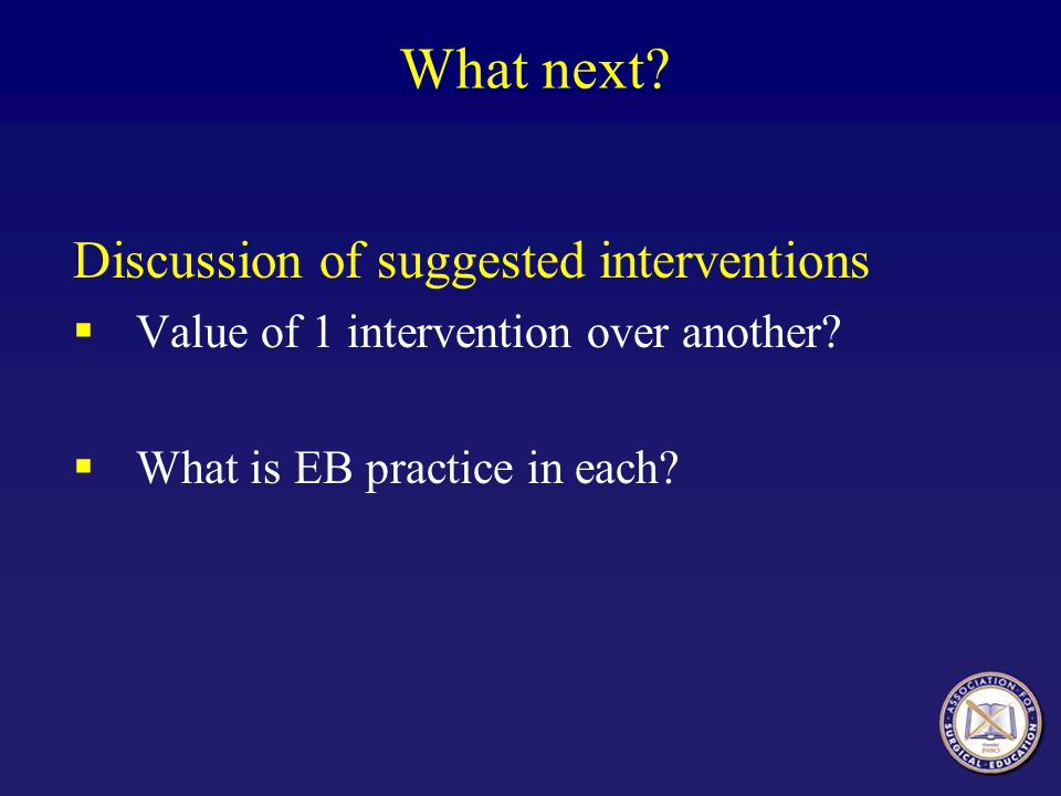 What next Discussion of suggested interventions