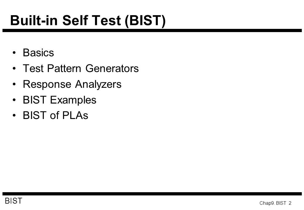 Built-in Self Test (BIST)
