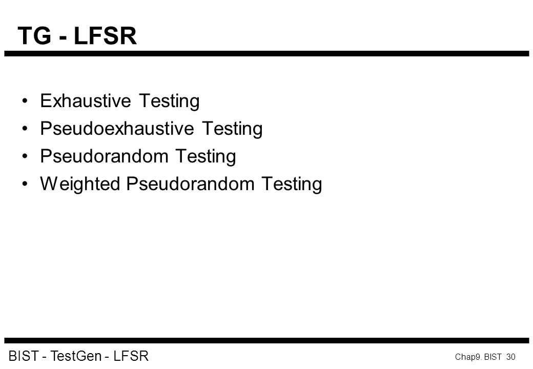 TG - LFSR Exhaustive Testing Pseudoexhaustive Testing