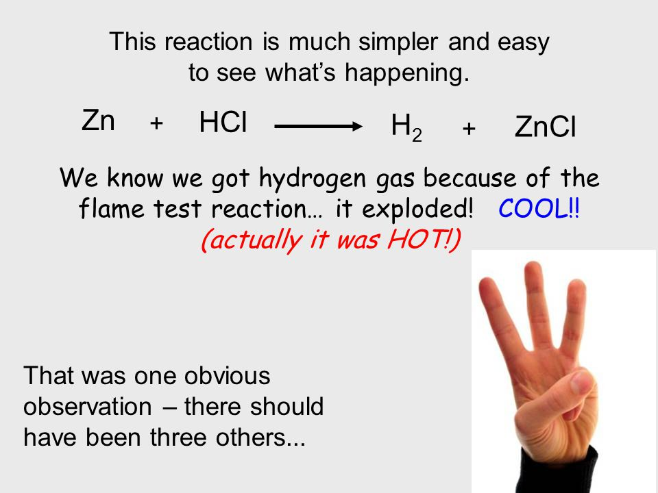 Zn HCl H2 ZnCl This reaction is much simpler and easy