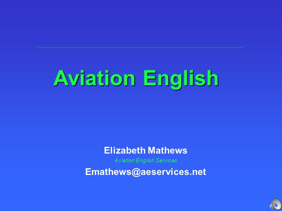 Elizabeth Mathews Aviation English Services Emathews@aeservices.net