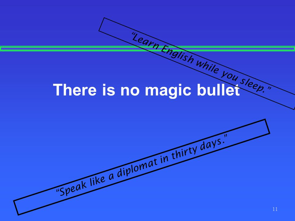 There is no magic bullet