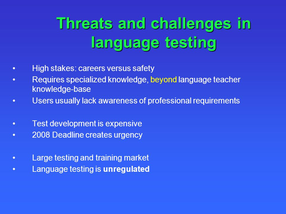 Threats and challenges in language testing