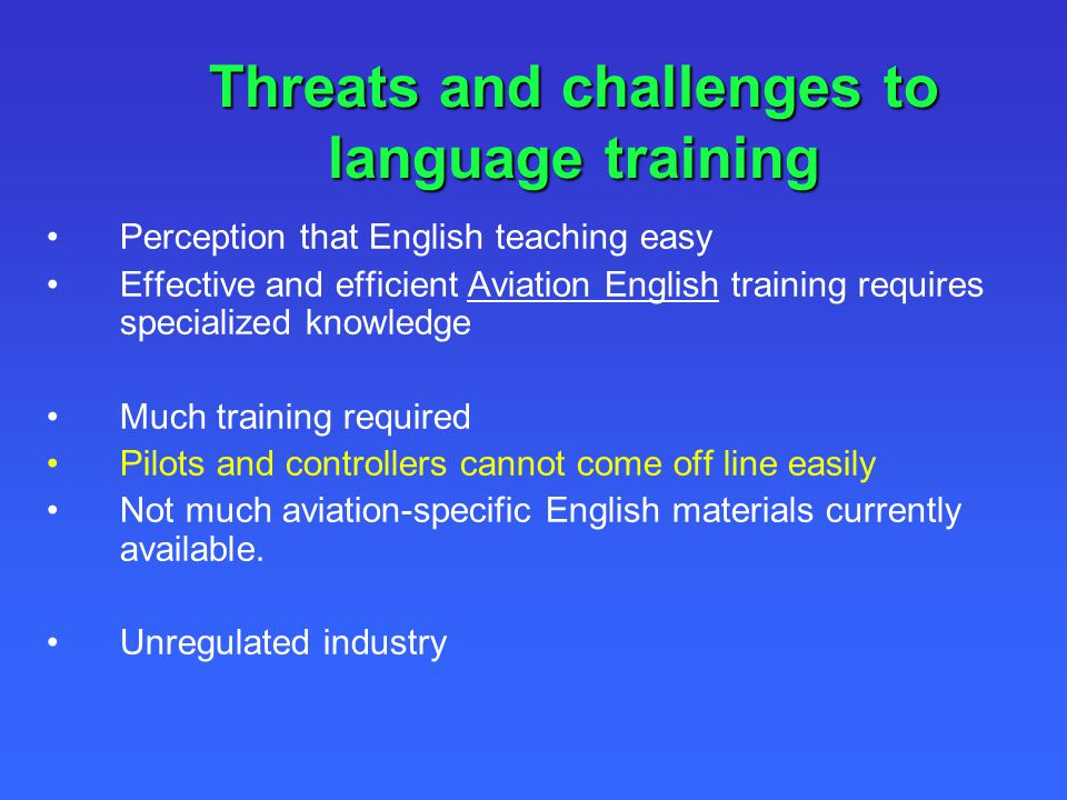Threats and challenges to language training