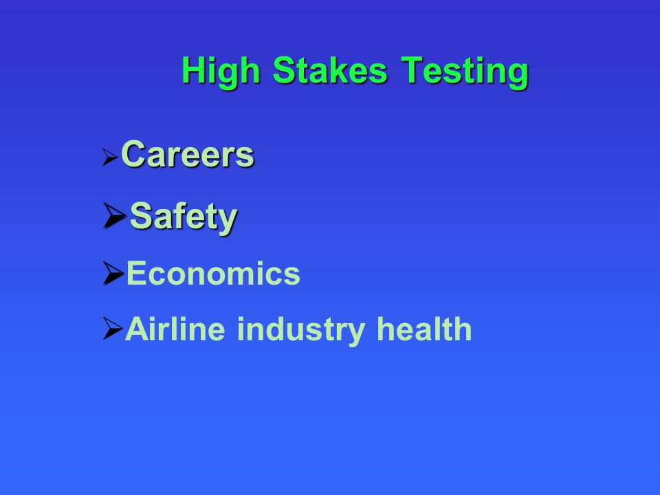 High Stakes Testing Safety Economics Airline industry health Careers