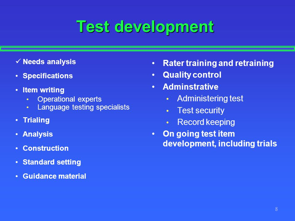 Test development Rater training and retraining Quality control