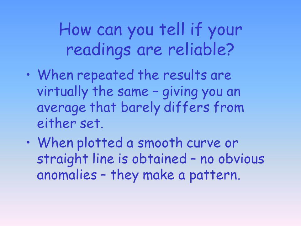 How can you tell if your readings are reliable