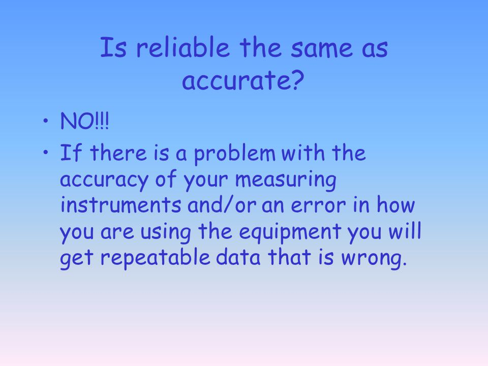 Is reliable the same as accurate