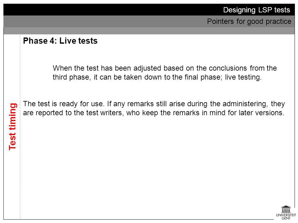 Test timing Phase 4: Live tests Designing LSP tests