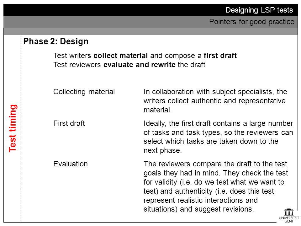 Test timing Phase 2: Design Designing LSP tests