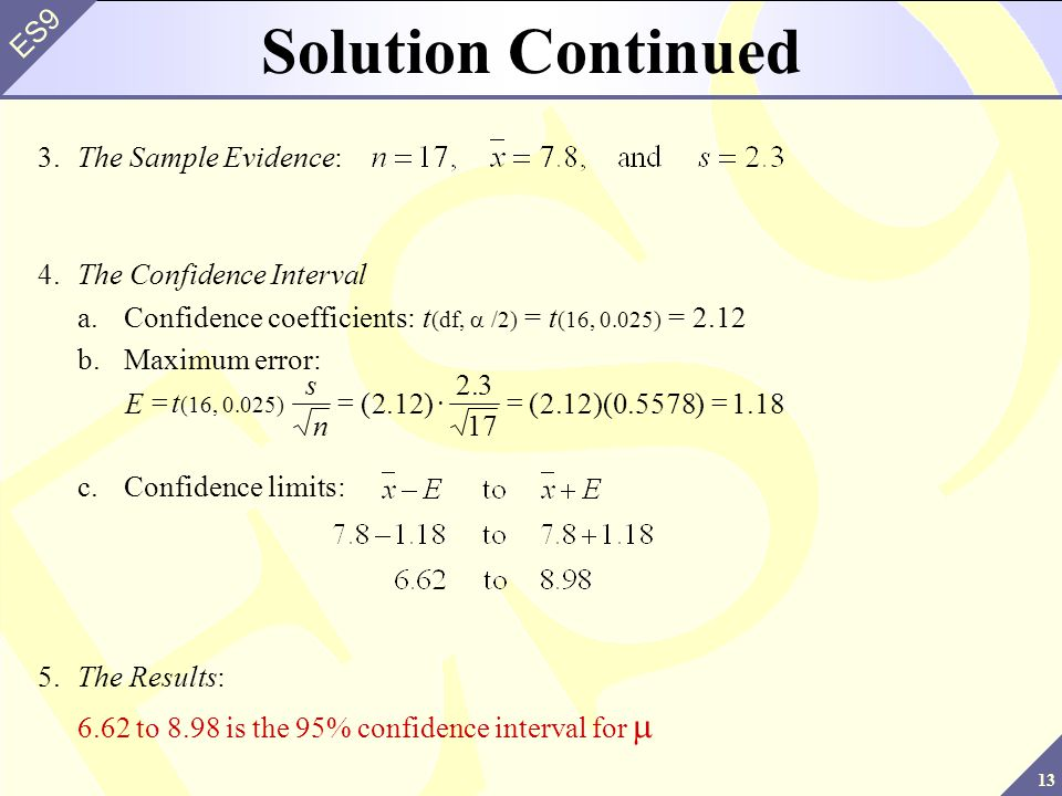 Solution Continued 3. The Sample Evidence: 4. The Confidence Interval