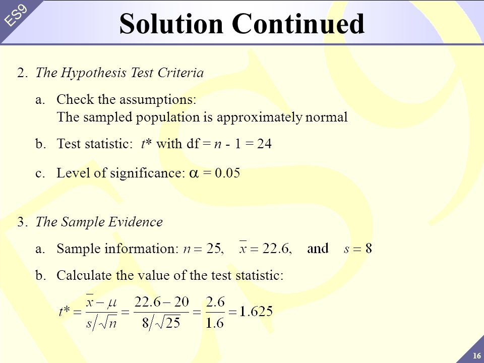 Solution Continued 2. The Hypothesis Test Criteria