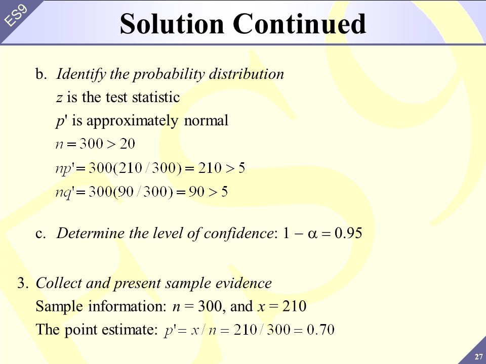 Solution Continued z is the test statistic p is approximately normal
