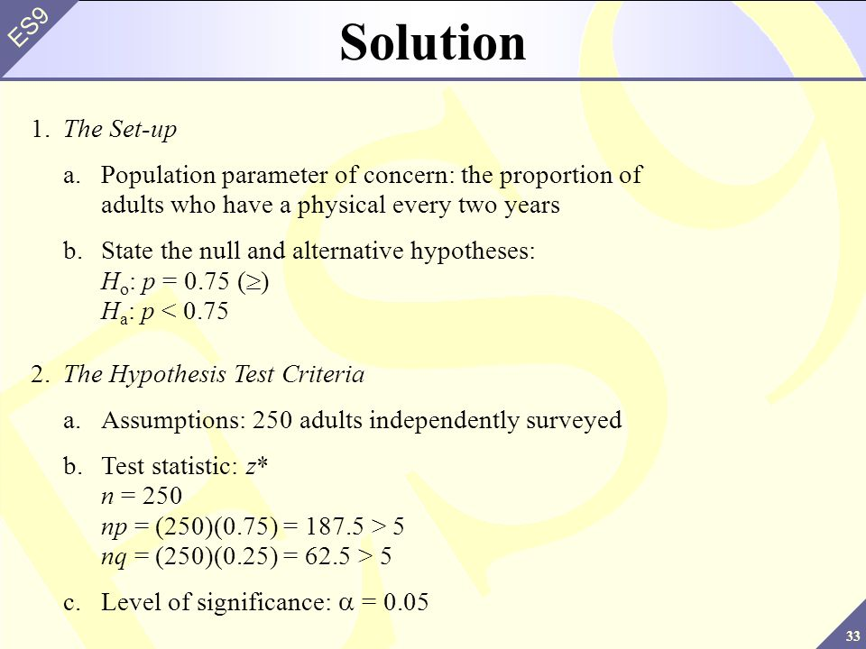 Solution 1. The Set-up. a. Population parameter of concern: the proportion of adults who have a physical every two years.