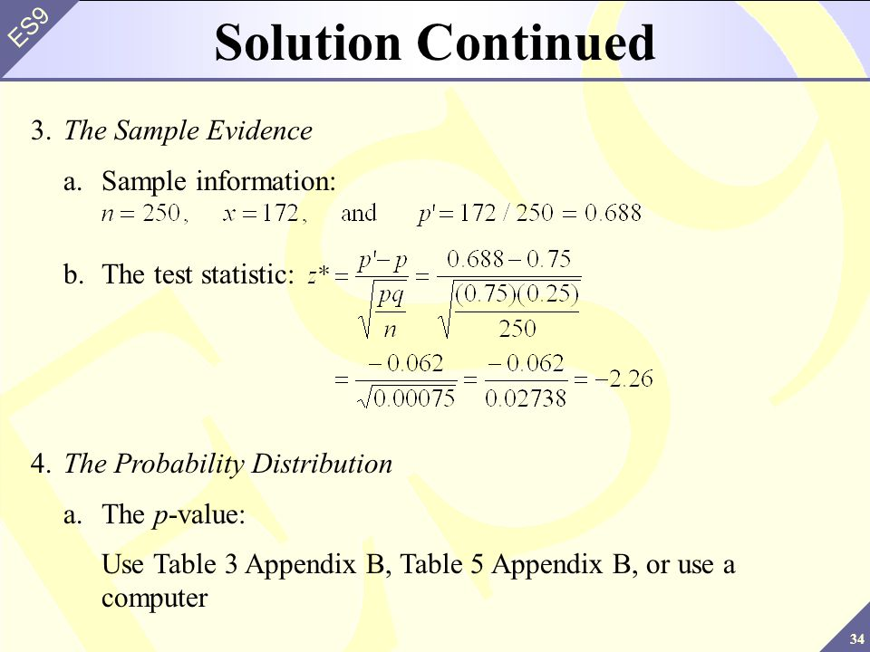 Solution Continued 3. The Sample Evidence a. Sample information: