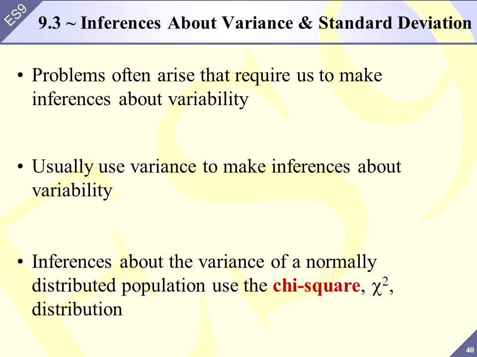 9.3 ~ Inferences About Variance & Standard Deviation