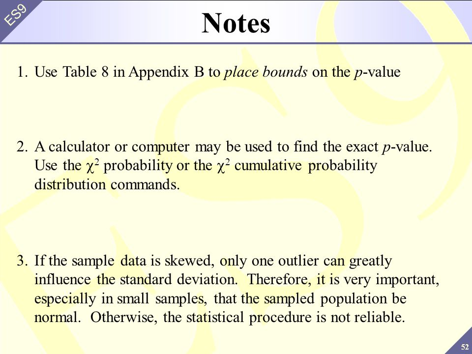 Notes 1. Use Table 8 in Appendix B to place bounds on the p-value