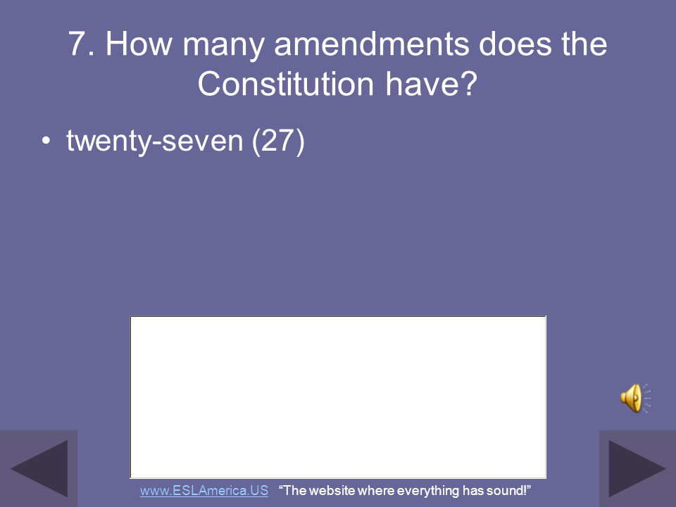 7. How many amendments does the Constitution have