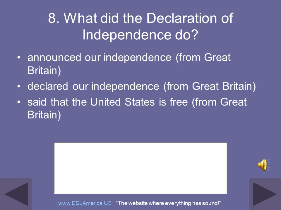 8. What did the Declaration of Independence do