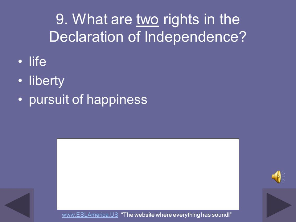 9. What are two rights in the Declaration of Independence