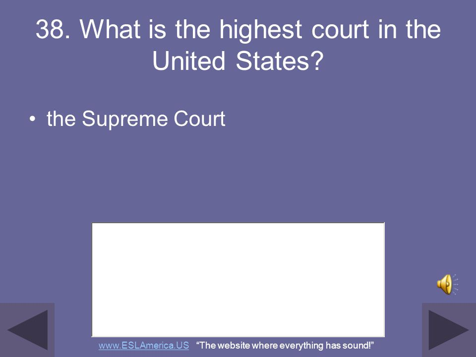 38. What is the highest court in the United States