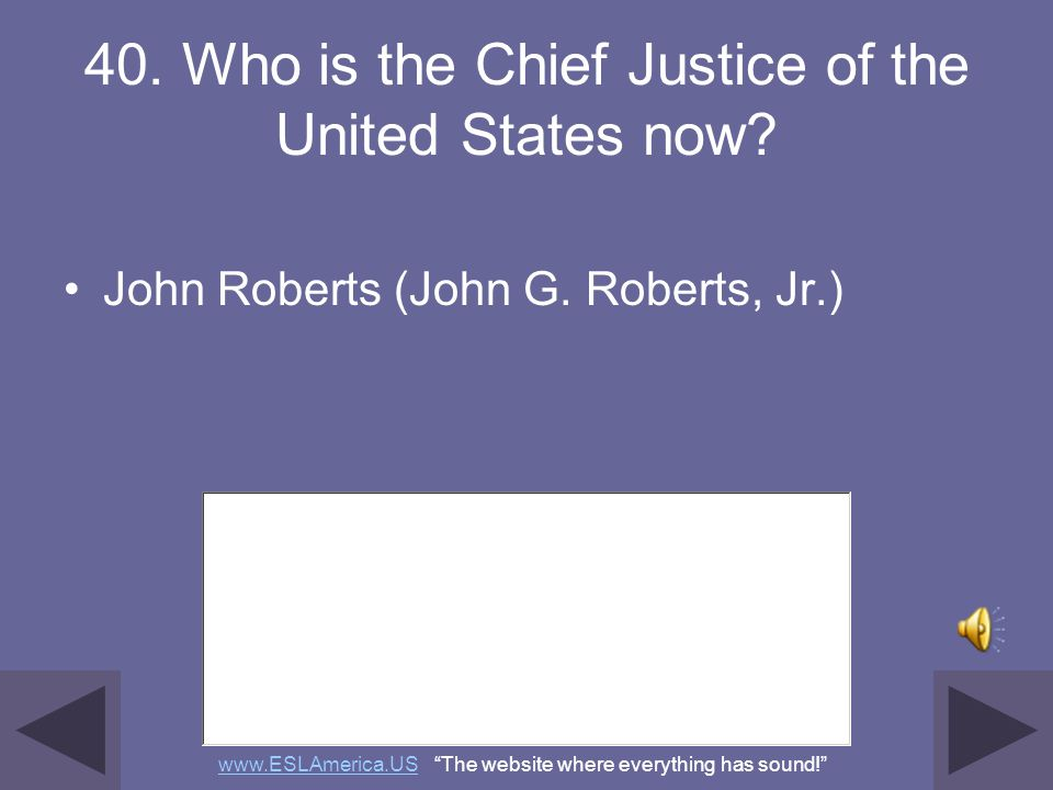 40. Who is the Chief Justice of the United States now