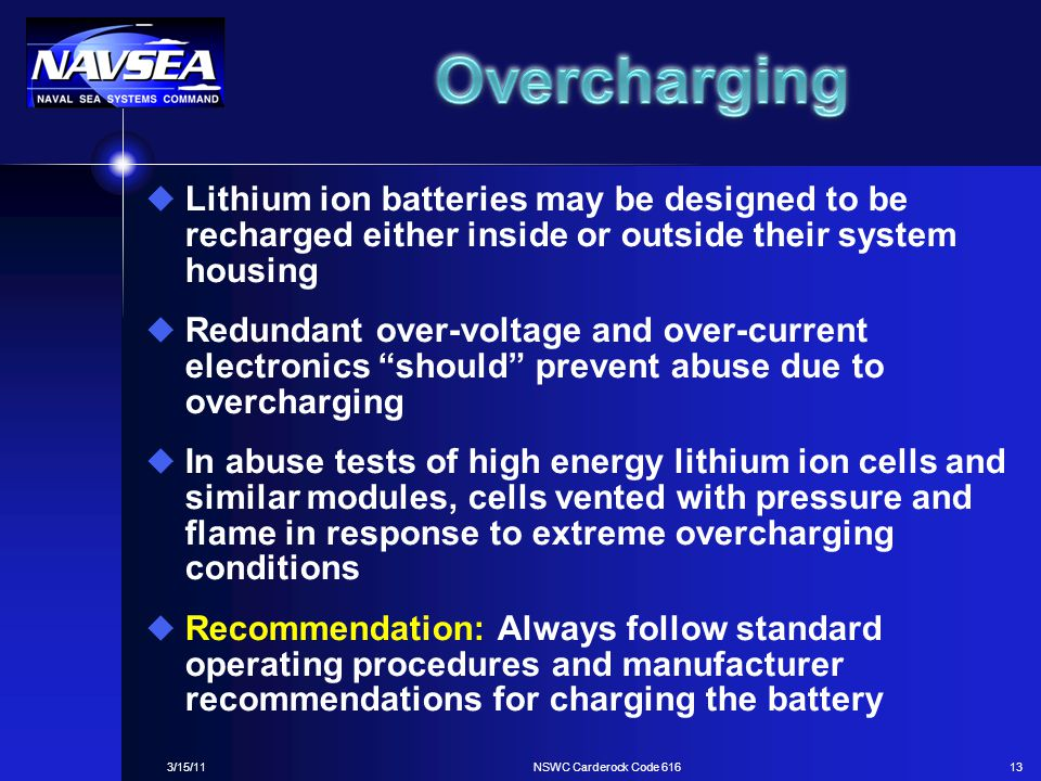 Overcharging Lithium ion batteries may be designed to be recharged either inside or outside their system housing.
