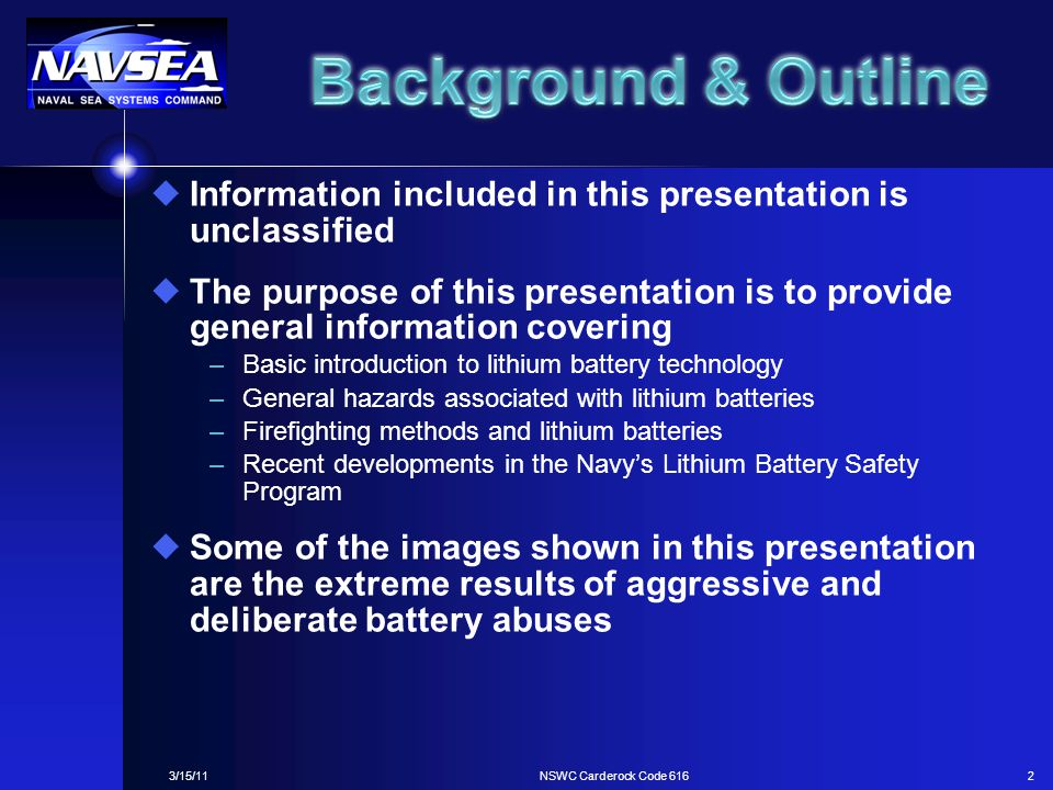 Background & Outline Information included in this presentation is unclassified.