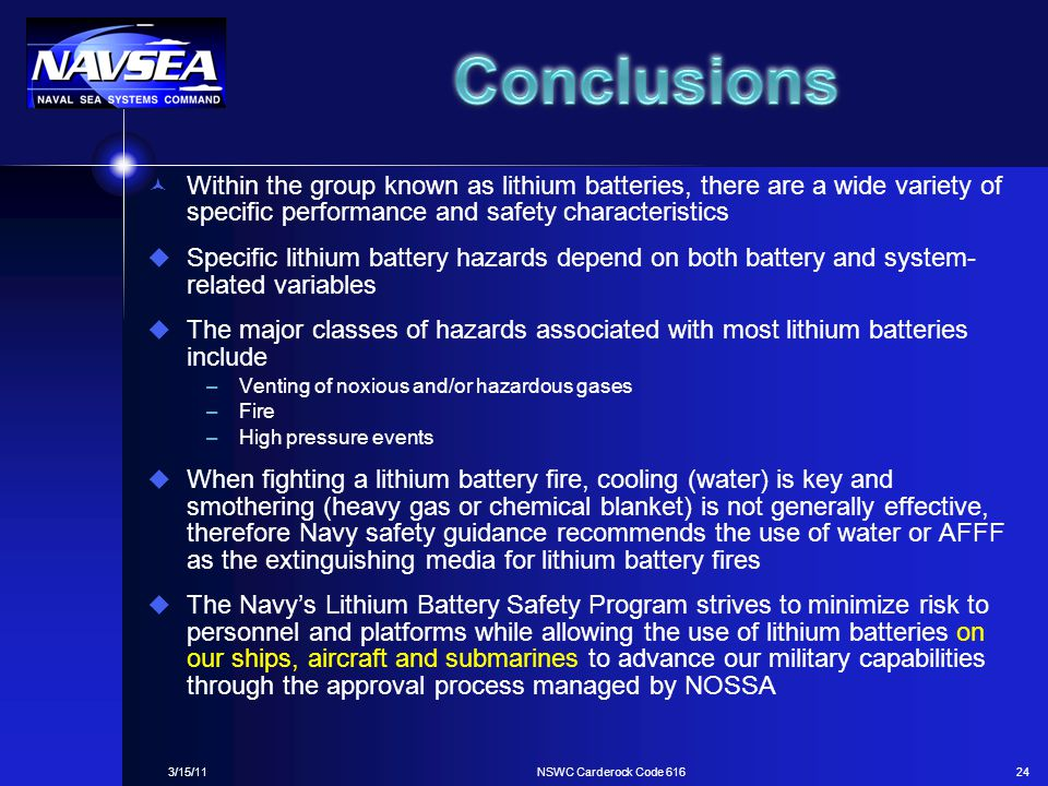 Conclusions Within the group known as lithium batteries, there are a wide variety of specific performance and safety characteristics.
